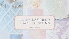 lace wedding cake tutorial with Faye Cahill on Craftsy