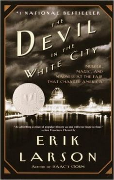 Do you love mystery detective books? Check out this true crime book by Erik Larson: The Devil in the White City.