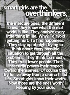 I'm definitely an over thinker...smart!!