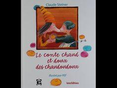 Le Conte Chaud et Doux des Chaudoudoux de Claude Steiner - YouTube Claude, Illustrations, Conte, Illustration, Paintings