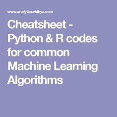 Cheatsheet - Python & R codes for common Machine Learning Algorithms