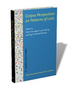 Corpus perspectives on patterns of lexis / edited by Hilde Hasselgård, Jarle Ebeling, Signe Oksefjell Ebeling - Amsterdam : Johns Benjamins, cop. 2013