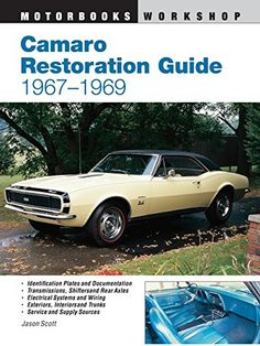 Camaro Restoration Guide, 1967-1969 (Motorbooks Workshop) - http://musclecarheaven.net/?product=camaro-restoration-guide-1967-1969-motorbooks-workshop