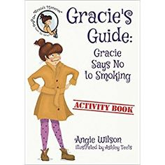 #BookReview of #GraciesGuide from #ReadersFavorite - https://readersfavorite.com/book-review/gracies-guide/4  Reviewed by Barbara Fanson for Readers' Favorite  Gracie's Guide:  Gracie Says No to Smoking is a wonderful story of schoolgirls on a class trip, who are tempted, even pressured to try smoking. Author Angie Wilson has created a marvelous story that children and parents can relate to. Gracie and her BFF Kenzie are on a school bus, heading to a water park for a class trip. Suddenly…