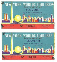 July 1939 New York World's Fair Tickets. World Of Tomorrow, Ny Ny, World's Fair, New York, City, Graphic Design, Google Search, Modern