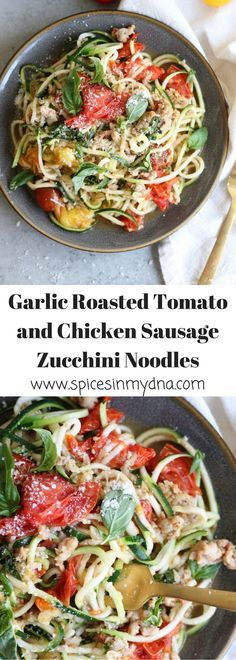 Garlic Roasted Tomato and Chicken Sausage Zucchini Noodles - Essen - Sausage Recipes Zoodle Recipes, Spiralizer Recipes, Pasta Recipes, Dinner Recipes, Cooking Recipes, Healthy Recipes, Keto Recipes, Veggie Recipes, Veggetti Recipes