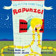 Rapunzel: Les Petits Fairytales by Trixie Belle, Melissa Caruso-Scott, Oliver Lake |, Board Book | Barnes & Noble®