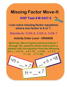 """""""Missing Factor Move-It"""" - Solve missing factor equations where one factor is 6 or Supports learning Common Core Standards: [KNP Task # M Multiplication Practice, Multiplication And Division, Maths, Third Grade Math, Grade 3, Math Games, Math Activities, Teaching Math, Teaching Ideas"""
