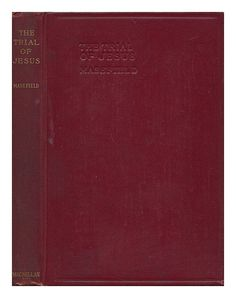 The Trial of Jesus, by John Masefield by John (1878-1967)... Hardback
