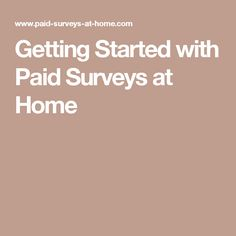 Getting Started with Paid Surveys at Home
