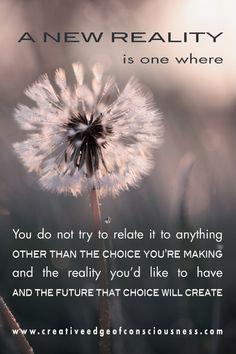 Creating a New Reality #creativeedgeofconsciousness