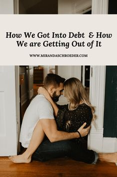 How We Got Into Massive Debt as Newlyweds & What We are Doing About It Miranda Schroeder Blog www.mirandaschroeder.com