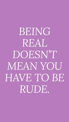 Quotes about life, honesty being rude, be kind quotes