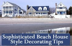 Tips and Tricks for How to Decorate in a Sophisticated Beach Style