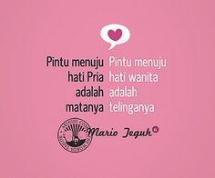 """Pintu menuju hati pria adalah matanya, pintu menuju hati wanita adalah telinganya...""""  ~Mario Teguh~ Love Words, Loving U, Love Life, Mario, Life Quotes, Fika, Sayings, Memes, Muslim"""