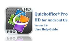 User guide: Learn more about using Quickoffice Pro HD for Android tablets here