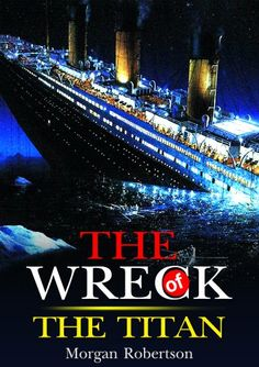 The Wreck of the Titan or, Futility by Morgan Robertson. (Kindle, Free.) Completed.