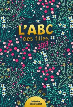 L'ABC des filles 2017 Adolescence, Romans, Planting Flowers, Iphone Wallpaper, Books, Coutume, Ipad, Colour, Illustrations