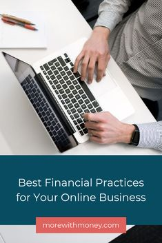 Best Financial Practices for Your Online Business — More With Money Business Credit Cards, Business Money, Business Tips, Online Business, Financial Tips, Financial Planning, Successful Home Business, Professional Writing, Budgeting Tips