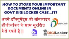 How To Store Your Important Documents Online In Govt Digilocker Case...??