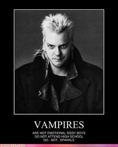No sparkles here! Lost boys ! First Movie I ever watched with John.  Brings back alot of memories. <3