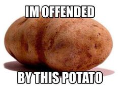 Some people are offended by everything... #getagrip #itsnotallaboutyou
