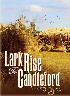 Lark Rise to Candleford-one of my favorite BBC series