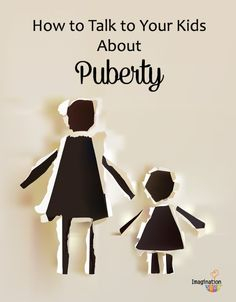 how to talk to your kids about puberty (and why you shouldn't wait for the school to do it)