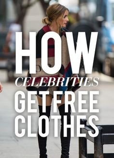 How Celebrities Get Free Clothes