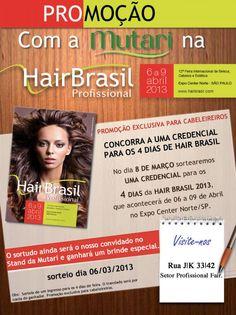Promoção: Com a Mutari na Hair Brasil. Sorteio de uma convite para os 4 dias da Hair Brasil 2013