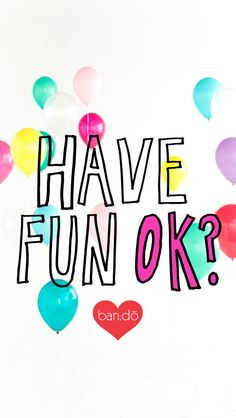 Have fun OK? ★ Find more Inspirational Quotes for your #iPhone + #Android @prettywallpaper