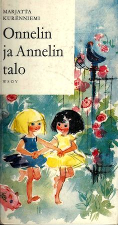 Marjatta Kurenniemi: Onnelin ja Annelin talo 90s Childhood, Childhood Memories, Books To Read, My Books, Good Old Times, Cute Characters, Vintage Cards, Finland, Childrens Books