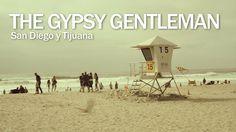 The Gypsy Gentleman - Episode 04: San Diego y Tijuana by Marcus Kuhn. The Gypsy Gentleman Episode 4: San Diego y Tijuana. #gypsy #gentleman #tattoo