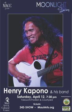 4/12/14 // HENRY KAPONO & HIS BAND // Yokouchi Pavilion // 7:30p // Tx: 242-SHOW