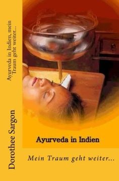 Meine Bücherwelt: Ayurveda in Indien, mein Traum geht weiter - nun a...
