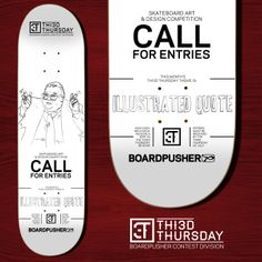 """It's the first Thursday of July so, here's your THI3D THURSDAY reminder to enter the """"Illustrated Quote"""" Skateboard Design Contest. Turn your favorite quote, lyrics, or one liners into a skateboard graphic and enter it here www.BoardPusher.com/contest."""