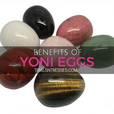 Yoni Eggs have been around but what are the true benefits of yoni eggs and why should you consider giving them a try?