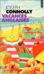 Vacances anglaises - Joseph Connolly
