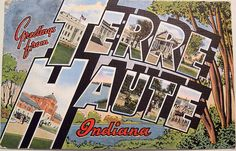 Greetings from Terre Haute, Indiana - Large Letter Postcard Indiana Love, Indiana Girl, Indiana State, Terre Haute Indiana, Tourist Info, S Diary, Large Letters, Photo Postcards, Typography Poster