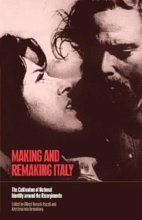 Making and Remaking Italy: The Cultivation of National Identity around the Risorgimento: Albert Russell Ascoli, Krystyna Von Henneberg: 9781859734520: Amazon.com: Books