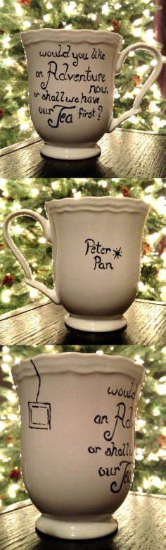 """I have been working on the Cups. The Quote on this cup is... """"Would you like an Adventure now or shall we have our Tea first?"""" ~Peter Pan  These Cups will be sold in my Neverland Oddities Shop! (Name Change from Neverland Dream Decor) https://www.etsy.com/shop/NeverlandOddities"""