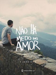 não há medo no amor  - 1 joão 4:18