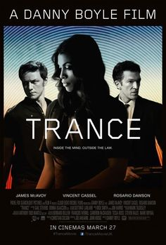 Trance by Danny Boyle with Vincent Cassel, Rosario Dawson & James McAvoy Vincent Cassel, Rosario Dawson, Hd Movies, Film Movie, Movies To Watch, Movies Online, Movies 2014, Teen Movies, James Mcavoy