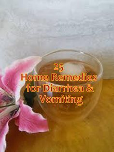 25 Remedies, Diarrhea and vomiting at the same time Home Remedies For Vomiting, Diarrhea Remedies, Herbal Remedies, Get Rid Of Diarrhea, Lime Powder, Homemade Tea, Herbal Medicine, Natural Cures