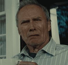 Disgusted Clint Eastwood is disgusted with you