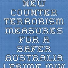 New counter-terrorism measures for a safer Australia | Prime Minister of Australia
