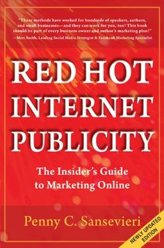 Red Hot Internet Publicity: The Insider's Guide to Marketing Online by [Sansevieri, Penny C.]