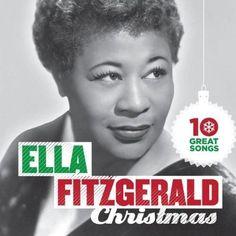 Ella Fitzgerald - 10 Great Christmas Songs