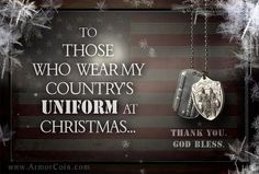 For our military...Merry Christmas!