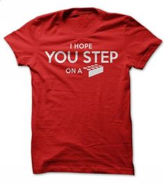 I Hope You Step - #long sleeve t shirts #white shirts. GET YOURS => https://www.sunfrog.com/Funny/step-on-a-lego-shirt.html?60505